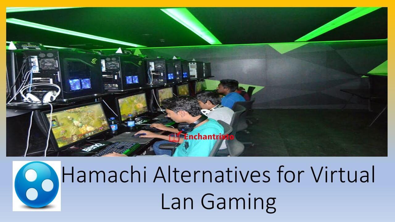 Hamachi Alternatives Virtual Lan Gaming