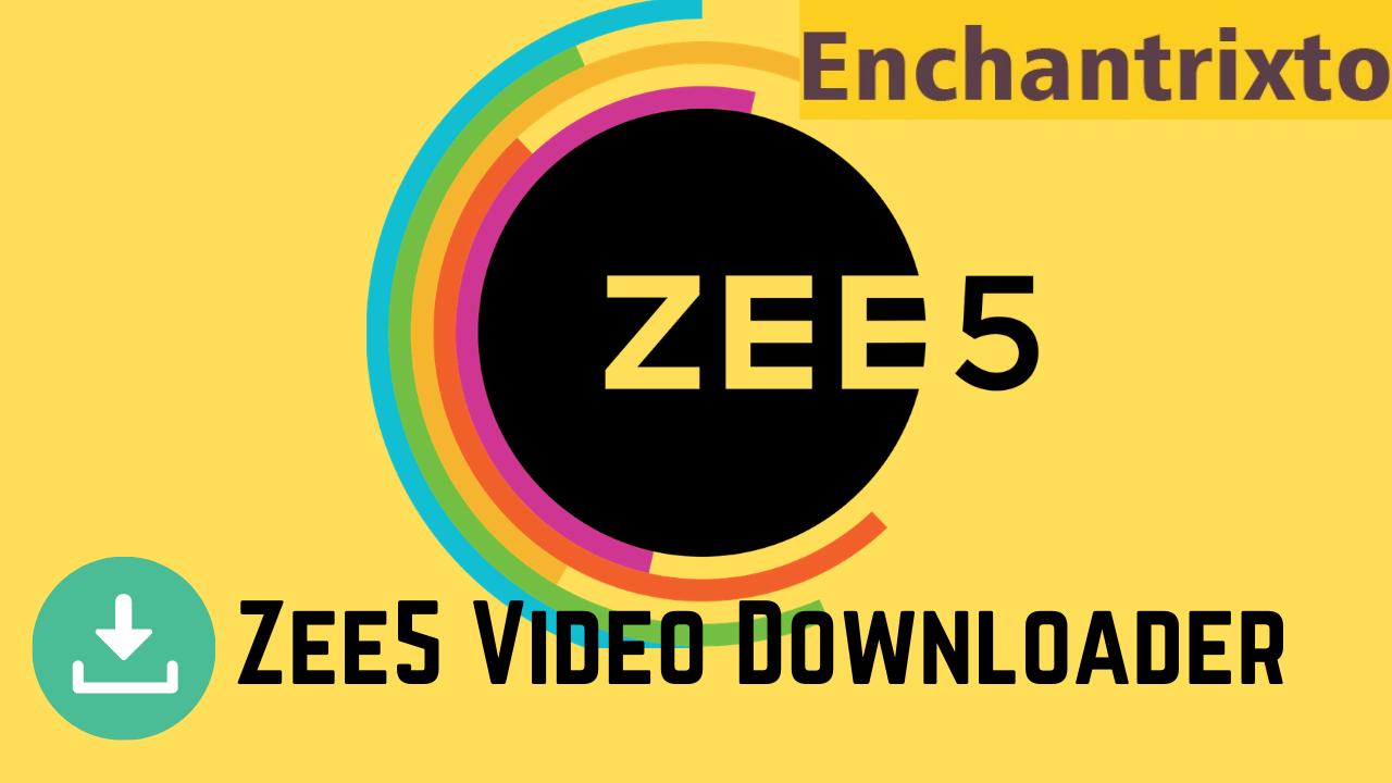 Zee5 Video Downloader
